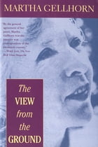 The View from the Ground by Martha Gellhorn