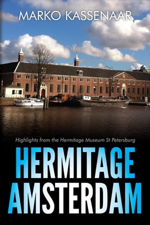 Hermitage Amsterdam - Highlights from the Hermitage Museum St Petersburg Amsterdam Museum eBooks,  #4