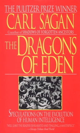 Book Dragons of Eden: Speculations on the Evolution of Human Intelligence by Carl Sagan