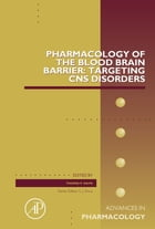Pharmacology of the Blood Brain Barrier: Targeting CNS Disorders by Thomas P Davis, MUP, DC, DACBOH