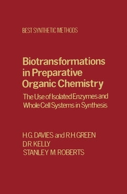 Book Biotransfrmtns Prepartv Organic Chemistry: The Use of Isolated Enzymes and Whole Cell Systems in… by Davies, H. G.