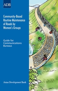 Community-Based Routine Maintenance of Roads by Women's Groups: Guide for Communications Bureaus