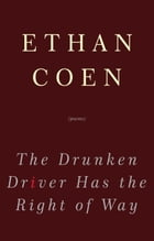 The Drunken Driver Has the Right of Way: Poems