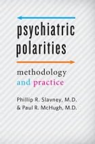 Psychiatric Polarities: Methodology and Practice