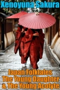 Japan Folktales The Young Daughter & The Young Acolyte