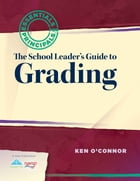 The School Leader's Guide to Grading by Ken O'Connor