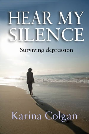 Hear My Silence Surviving Depression