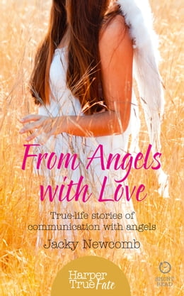 Book From Angels with Love: True-life stories of communication with Angels (HarperTrue Fate – A Short… by Jacky Newcomb