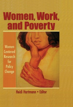 Women,  Work,  and Poverty Women Centered Research for Policy Change