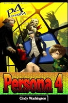 Persona 4 – Ultimate Guide by Cindy Washington