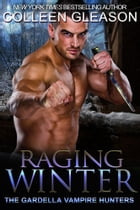 Raging Winter: Max Denton #2 by Colleen Gleason