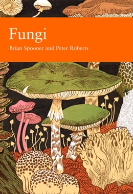 Book Fungi (Collins New Naturalist Library, Book 96) by Brian Spooner