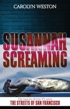 Susannah Screaming: A Krug & Kellog Thriller by Carolyn Weston