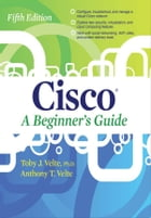 Cisco A Beginner's Guide Fifth Edition by Toby Velte
