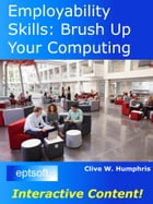 Employability Skills: Brush up your Computing by Clive W. Humphris