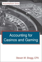 Accounting for Casinos and Gaming by Steven Bragg