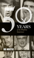 Big Mouths: The Playboy Interview: 50 Years of the Playboy Interview by Bill O'Reilly