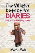 The Villager Detective Diaries, Book 3: The Mystery Camp 262f686a-8929-4b93-aa36-4bb546d8be8e