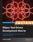 Instant RSpec Test Driven Development How-to by Charles Feduke