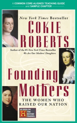 Book A Teacher's Guide to Founding Mothers: Common-Core Aligned Teacher Materials and a Sample Chapter by Cokie Roberts