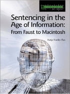 Sentencing in the Age of Information: From Faust to Macintosh
