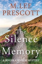 The Silence of Memory by M. Lee Prescott