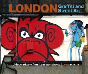London Graffiti and Street Art Unique artwork from London?s streets