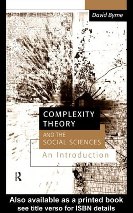 Book Complexity Theory and the Social Sciences by Byrne, D. S.