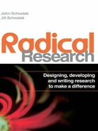 Radical Research: Designing, Developing and Writing Research to Make a Difference