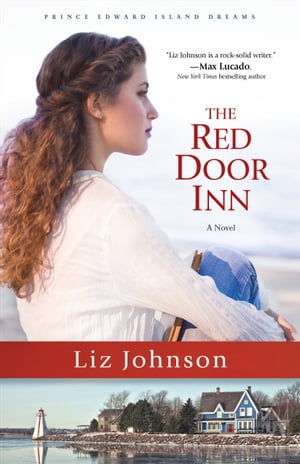 The Red Door Inn (Prince Edward Island Dreams Book #1) A Novel