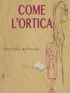 Come l'ortica by Cristina Romano