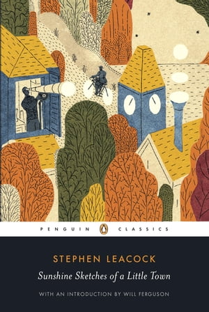 Penguin Black Classic Sunshine Sketches Of A Small Town by Stephen Leacock
