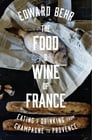 The Food and Wine of France Cover Image