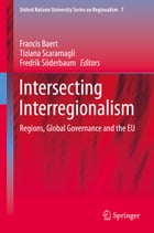 Intersecting Interregionalism: Regions, Global Governance and the EU