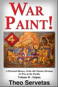 War Paint! A Pictorial History of the 4th Marine Division at War in the Pacific. Volume II: Saipan 197c8645-ca16-4b7c-9e55-8dbd23c0c764
