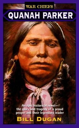 Book Quanah Parker by Bill Dugan