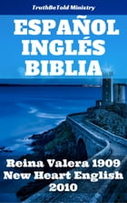 Español Inglés Biblia: Reina Valera 1909 - New Heart English 2010 by TruthBetold Ministry