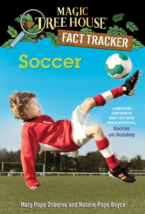 Soccer A Nonfiction Companion to Magic Tree House Merlin Mission #24: Soccer on Sunday