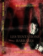 Les tentations barbares by Raymond Josse