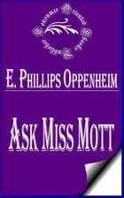 Ask Miss Mott by E. Phillips Oppenheim