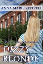 Dizzy Blonde by Anna Marie Kittrell
