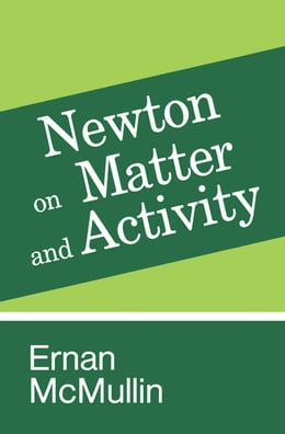 Book Newton on Matter and Activity by Ernan McMullin