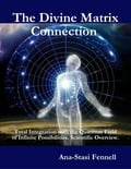 The Divine Matrix Connection fb21d685-afae-4227-ac50-6a2b8e794b7c