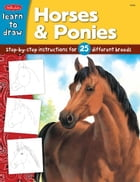 Horses & Ponies: Step-by-step instructions for 25 different breeds by Russell Farrell