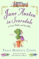 Jane Austen in Scarsdale: Or Love, Death, and the SATs