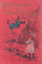 The Heiress of Wyvern Court by E. Searchfiled