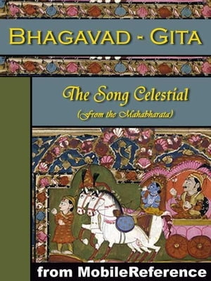 Bhagavad-Gita Or,  The Song Celestial: (From The Mahabharata) (Mobi Classics)