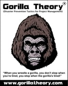 Gorilla Theory: The Art of Avoiding Project Delivery Disaster by Henry Chuks