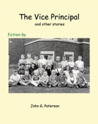 The Vice Principal and other stories by John G. Paterson