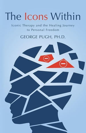 The Icons Within: Iconic Therapy and the Healing Journey to Personal Freedom